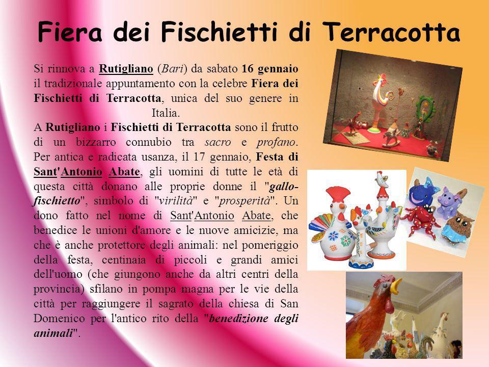 Si rinnova a Rutigliano (Bari) da sabato 16 gennaio il tradizionale appuntamento con la celebre Fiera dei Fischietti di Terracotta, unica del suo gene