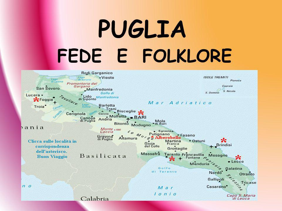 La Puglia è il luogo dincontro tra lOccidente e lOriente ossia il punto dincontro tra antiche civiltà fiorite nel Mediterraneo.