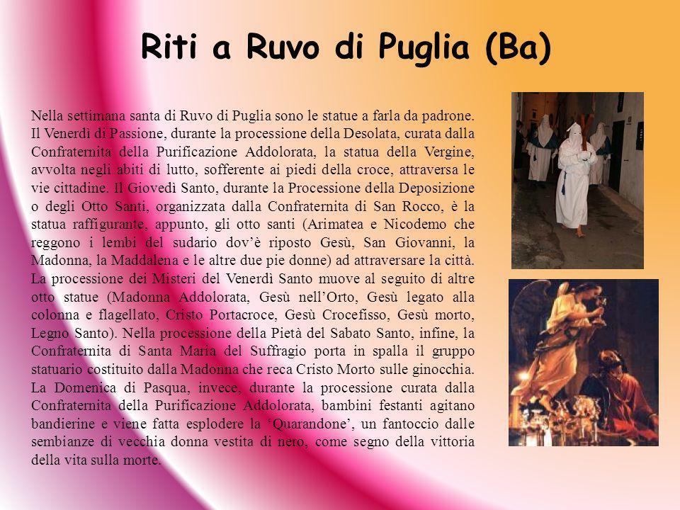 Nella settimana santa di Ruvo di Puglia sono le statue a farla da padrone. Il Venerdì di Passione, durante la processione della Desolata, curata dalla