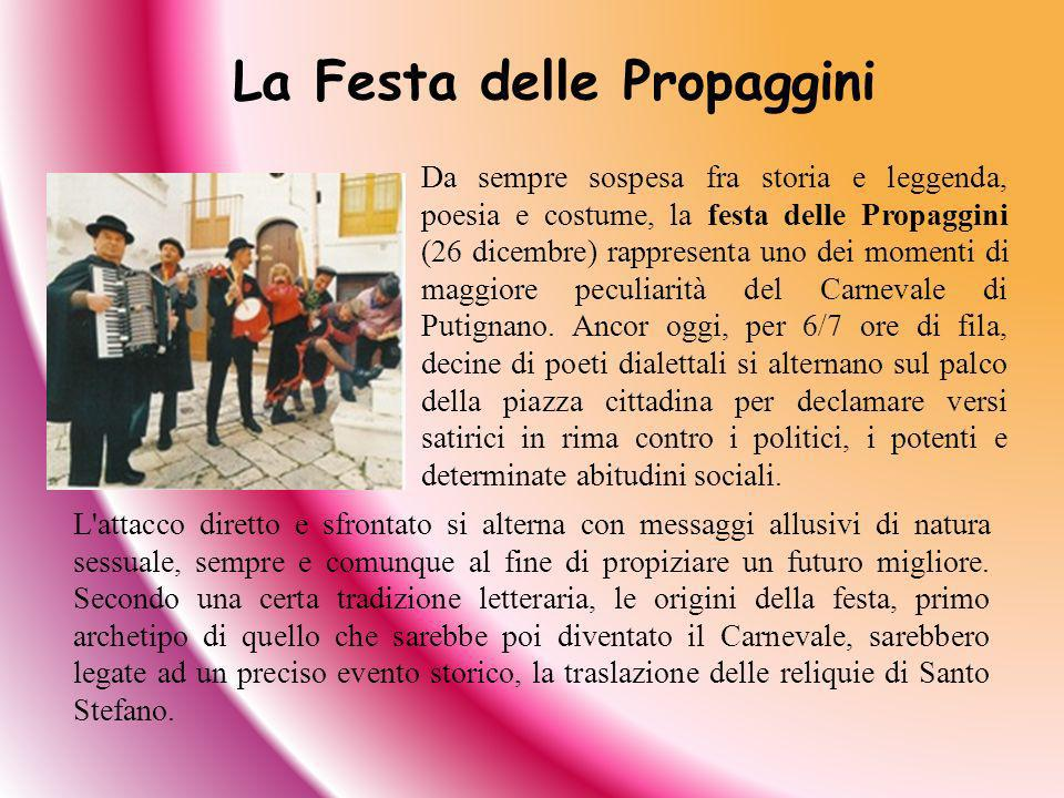Da sempre sospesa fra storia e leggenda, poesia e costume, la festa delle Propaggini (26 dicembre) rappresenta uno dei momenti di maggiore peculiarità