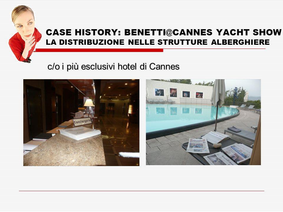 CASE HISTORY: BENETTI@CANNES YACHT SHOW LA DISTRIBUZIONE NELLE STRUTTURE ALBERGHIERE c/o i più esclusivi hotel di Cannes