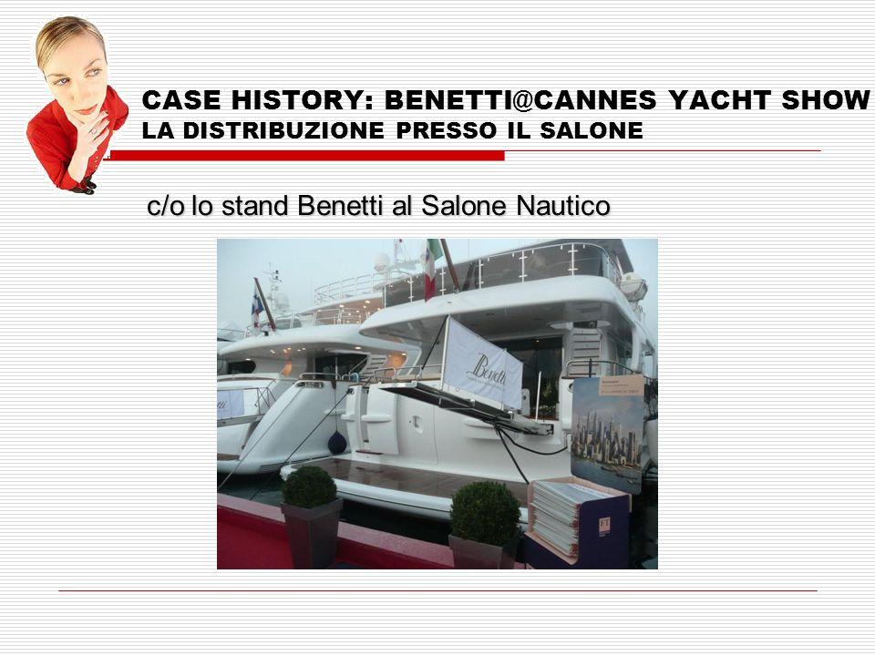 CASE HISTORY: BENETTI@CANNES YACHT SHOW LA DISTRIBUZIONE PRESSO IL SALONE c/o lo stand Benetti al Salone Nautico