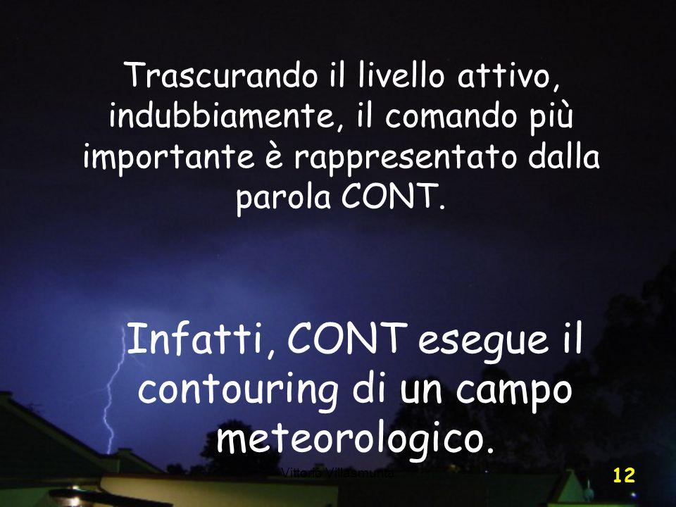 Vittorio Villasmunta 12 Trascurando il livello attivo, indubbiamente, il comando più importante è rappresentato dalla parola CONT. Infatti, CONT esegu