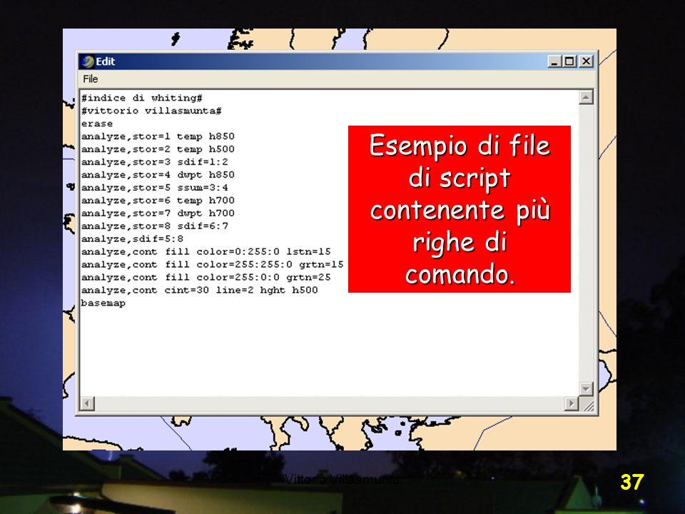 Vittorio Villasmunta 37 Esempio di file di script contenente più righe di comando.