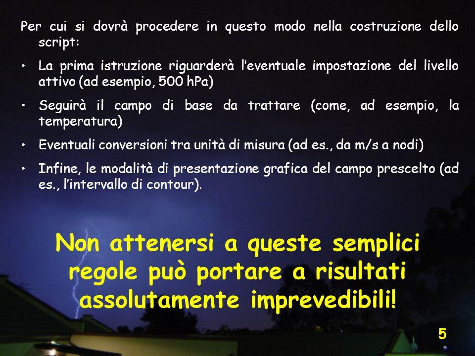 Vittorio Villasmunta 5 Per cui si dovrà procedere in questo modo nella costruzione dello script: La prima istruzione riguarderà leventuale impostazion