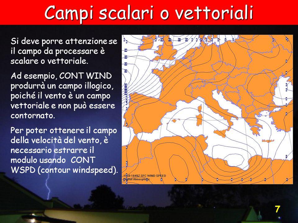 Vittorio Villasmunta 7 Si deve porre attenzione se il campo da processare è scalare o vettoriale. Ad esempio, CONT WIND produrrà un campo illogico, po