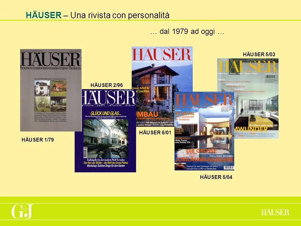 HÄUSER – Una rivista con personalità … dal 1979 ad oggi … HÄUSER 1/79 HÄUSER 6/01 HÄUSER 2/96 HÄUSER 5/03 HÄUSER 5/04