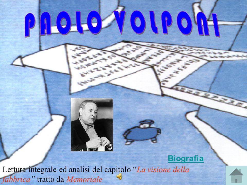 Lettura integrale ed analisi del capitolo La visione della fabbrica tratto da Memoriale Biografia