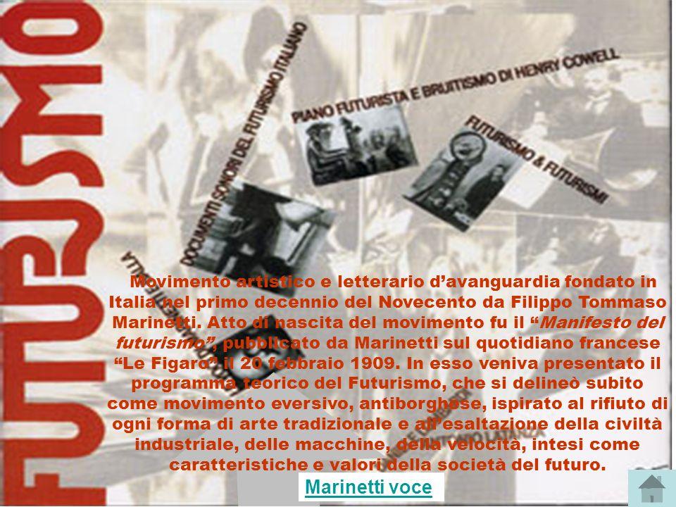 Movimento artistico e letterario davanguardia fondato in Italia nel primo decennio del Novecento da Filippo Tommaso Marinetti. Atto di nascita del mov