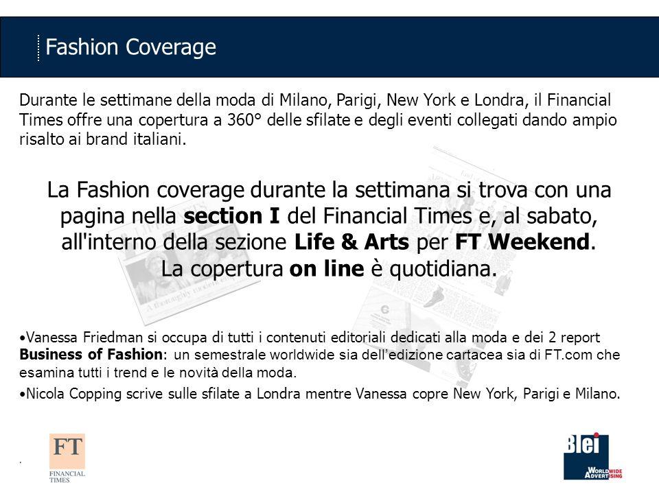 Fashion Coverage Durante le settimane della moda di Milano, Parigi, New York e Londra, il Financial Times offre una copertura a 360° delle sfilate e degli eventi collegati dando ampio risalto ai brand italiani.