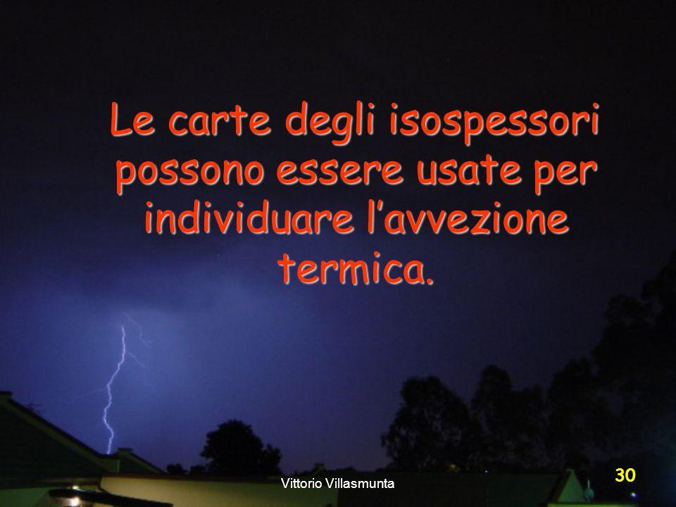 Vittorio Villasmunta 30 Le carte degli isospessori possono essere usate per individuare lavvezione termica.