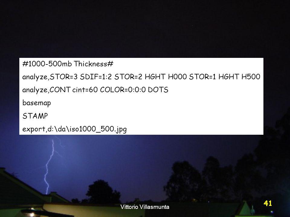 Vittorio Villasmunta 41 #1000-500mb Thickness# analyze,STOR=3 SDIF=1:2 STOR=2 HGHT H000 STOR=1 HGHT H500 analyze,CONT cint=60 COLOR=0:0:0 DOTS basemap