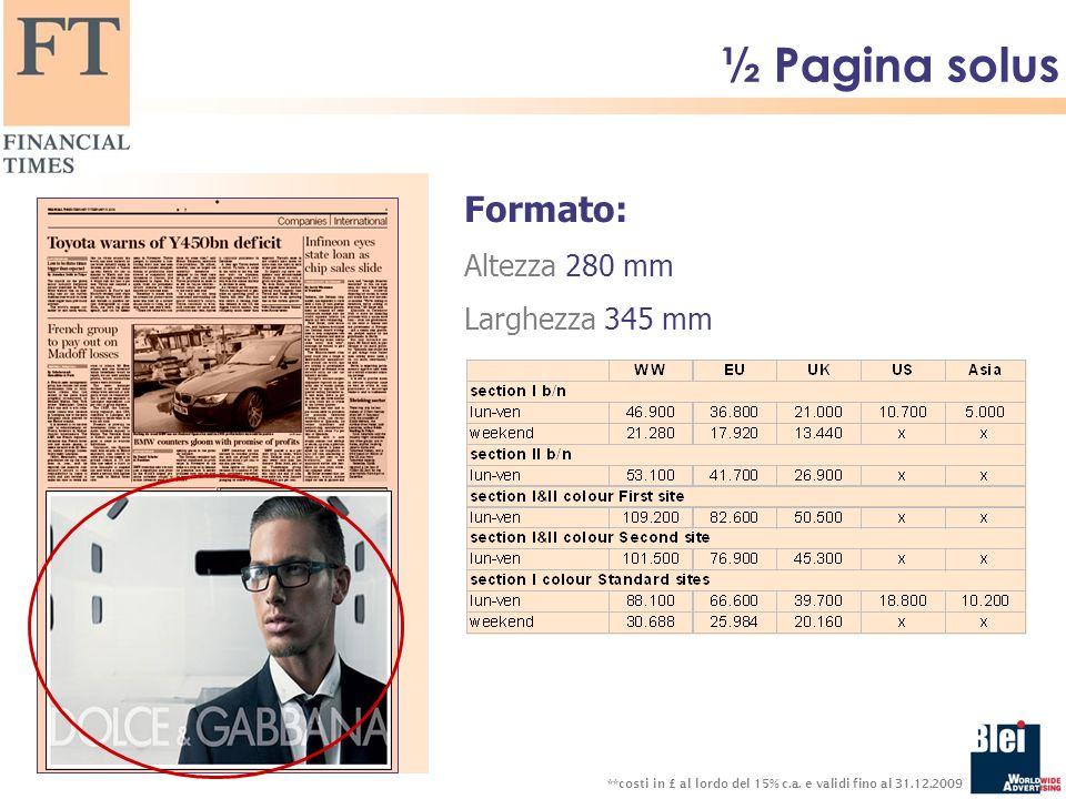 ½ Pagina solus Formato: Altezza 280 mm Larghezza 345 mm **costi in £ al lordo del 15% c.a.