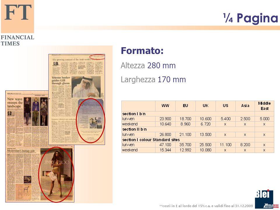¼ Pagina Formato: Altezza 280 mm Larghezza 170 mm **costi in £ al lordo del 15% c.a.