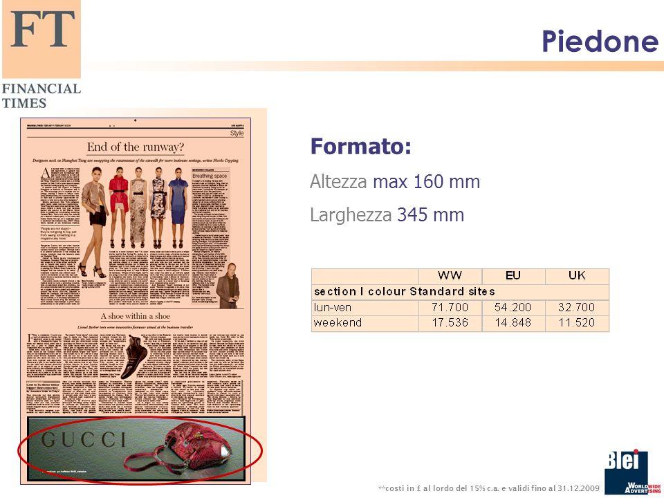 Piedone Formato: Altezza max 160 mm Larghezza 345 mm **costi in £ al lordo del 15% c.a.