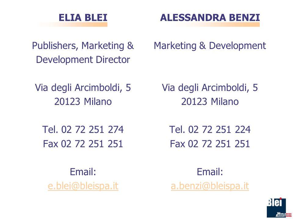 ELIA BLEI Publishers, Marketing & Development Director Via degli Arcimboldi, 5 20123 Milano Tel.