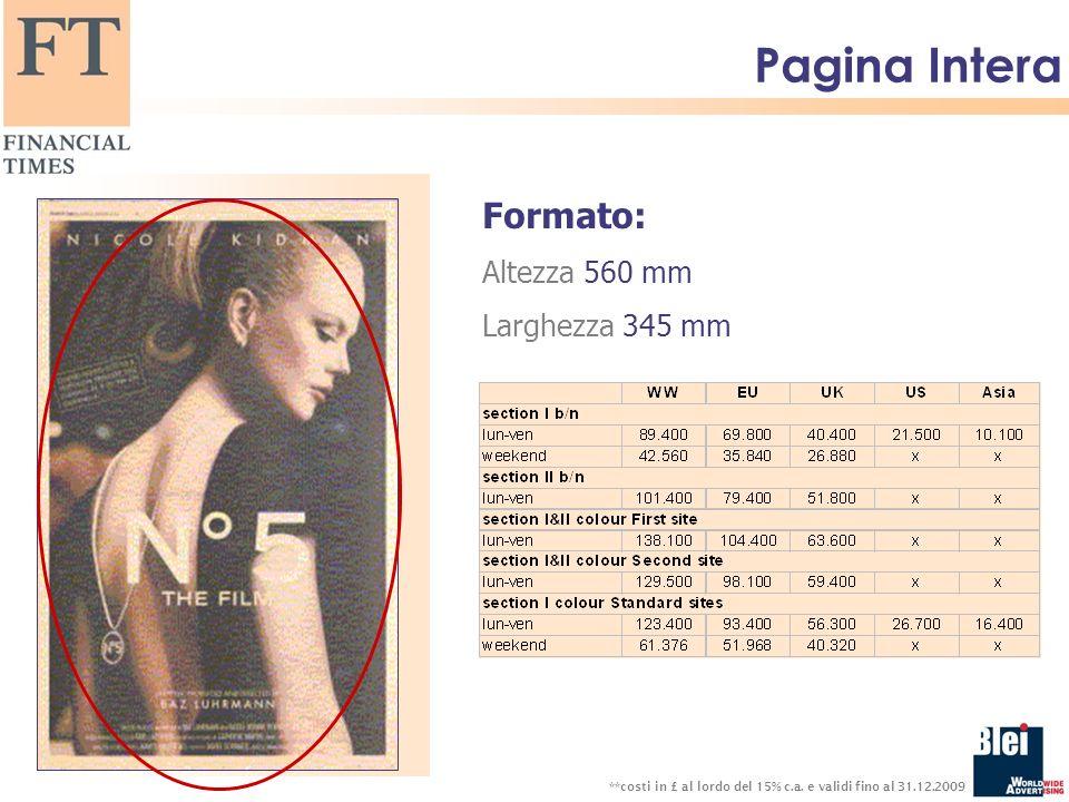 Formato: Altezza 560 mm Larghezza 345 mm **costi in £ al lordo del 15% c.a.