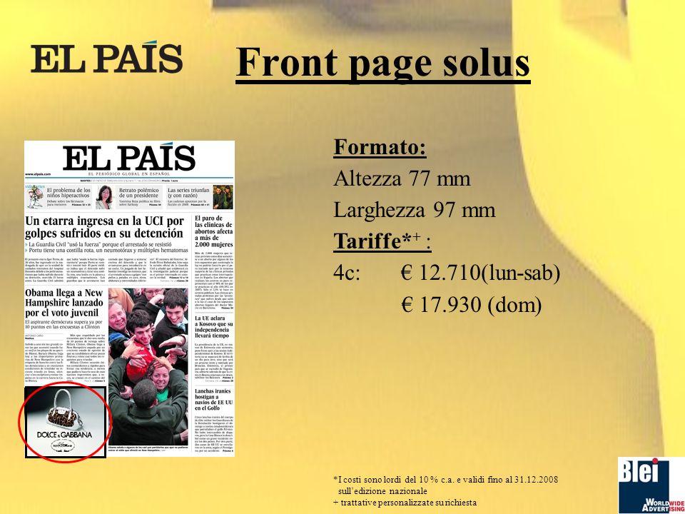 Front page solus Formato: Altezza 77 mm Larghezza 97 mm Tariffe* + : 4c: 12.710(lun-sab) 17.930 (dom) *I costi sono lordi del 10 % c.a.