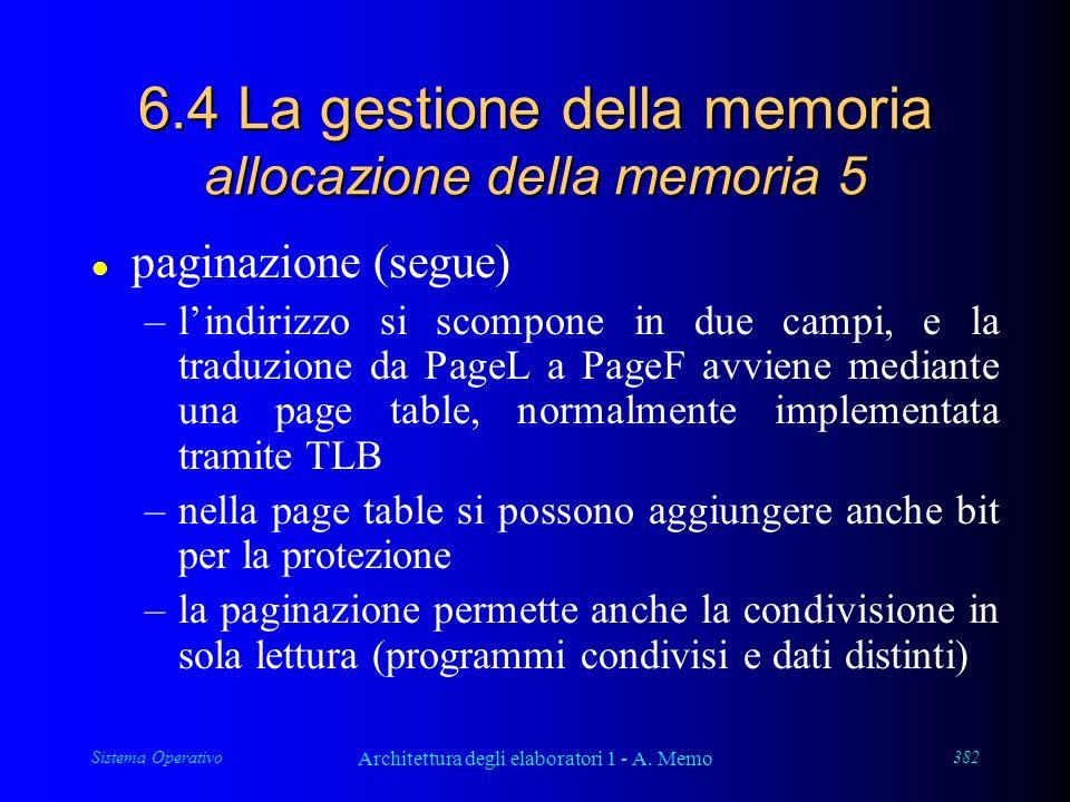 Sistema Operativo Architettura degli elaboratori 1 - A. Memo 382 6.4 La gestione della memoria allocazione della memoria 5 l paginazione (segue) –lind