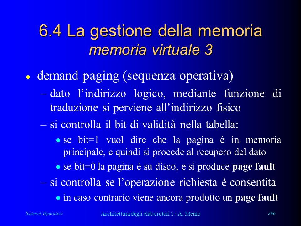 Sistema Operativo Architettura degli elaboratori 1 - A. Memo 386 6.4 La gestione della memoria memoria virtuale 3 l demand paging (sequenza operativa)
