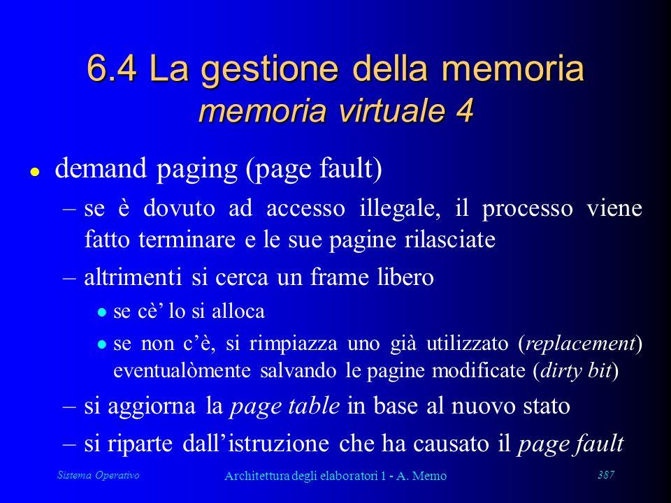Sistema Operativo Architettura degli elaboratori 1 - A. Memo 387 6.4 La gestione della memoria memoria virtuale 4 l demand paging (page fault) –se è d