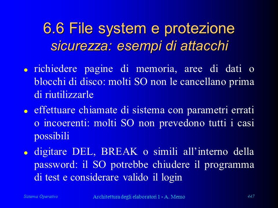 Sistema Operativo Architettura degli elaboratori 1 - A. Memo 447 6.6 File system e protezione sicurezza: esempi di attacchi l richiedere pagine di mem