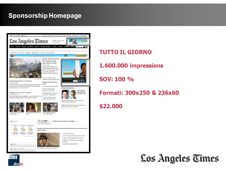 Sponsorship Homepage new fashion arrived TUTTO IL GIORNO 1.600.000 impressions SOV: 100 % Formati: 300x250 & 236x60 $22.000