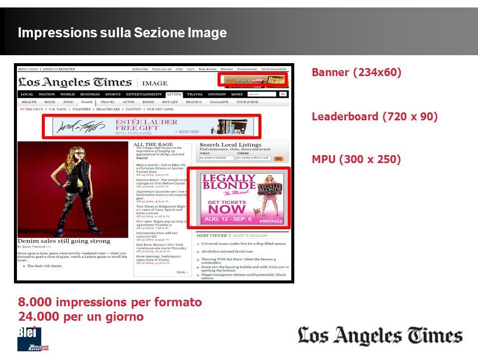 Leaderboard (720 x 90) MPU (300 x 250) Banner (234x60) 8.000 impressions per formato 24.000 per un giorno Impressions sulla Sezione Image
