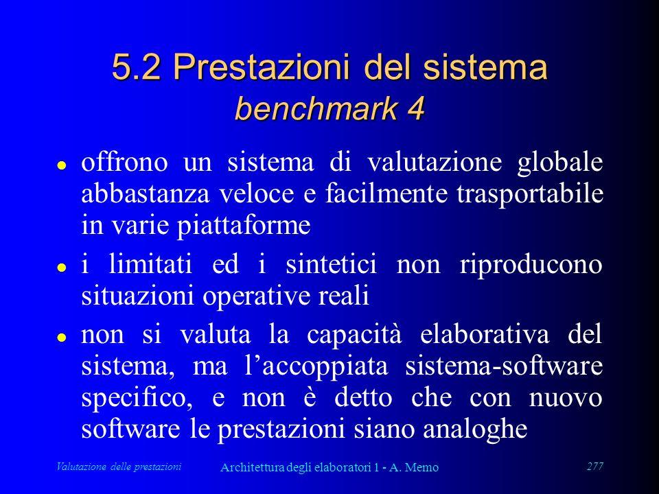 Valutazione delle prestazioni Architettura degli elaboratori 1 - A. Memo 277 5.2 Prestazioni del sistema benchmark 4 l offrono un sistema di valutazio