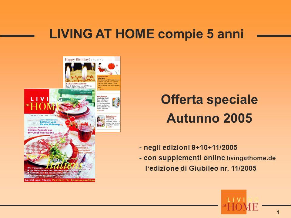 1 LIVING AT HOME compie 5 anni Offerta speciale Autunno 2005 - negli edizioni 9+10+11/2005 - con supplementi online livingathome.de ledizione di Giubileo nr.