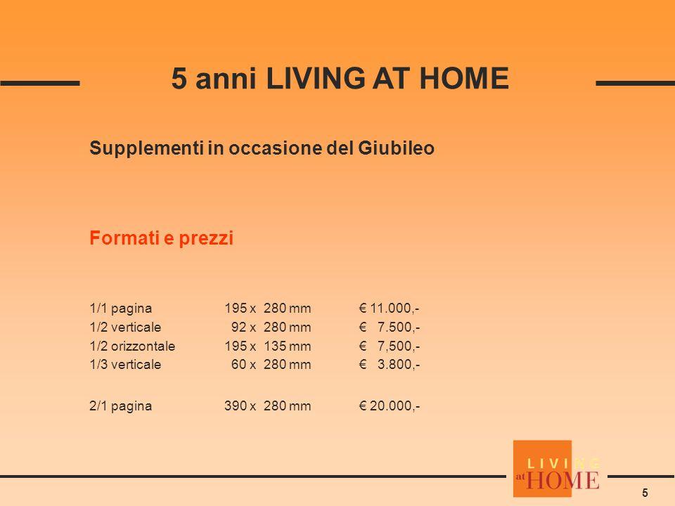 6 Speciale Giubileo sul portale livingathome.de 12.10 – 16.11.05 Contenuti premium for free come ricette, spazi di vita Abbonamenti da vincere Gioco a premi crossmediale con premi prestigiosi