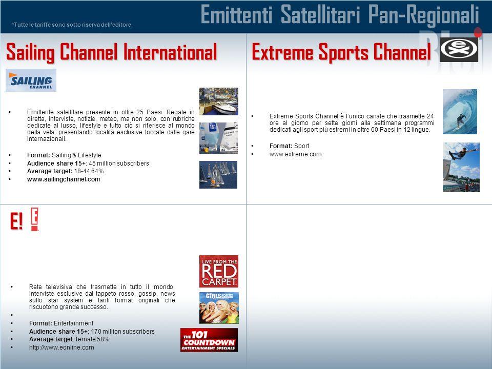 *Tutte le tariffe sono sotto riserva delleditore. Emittente satellitare presente in oltre 25 Paesi.