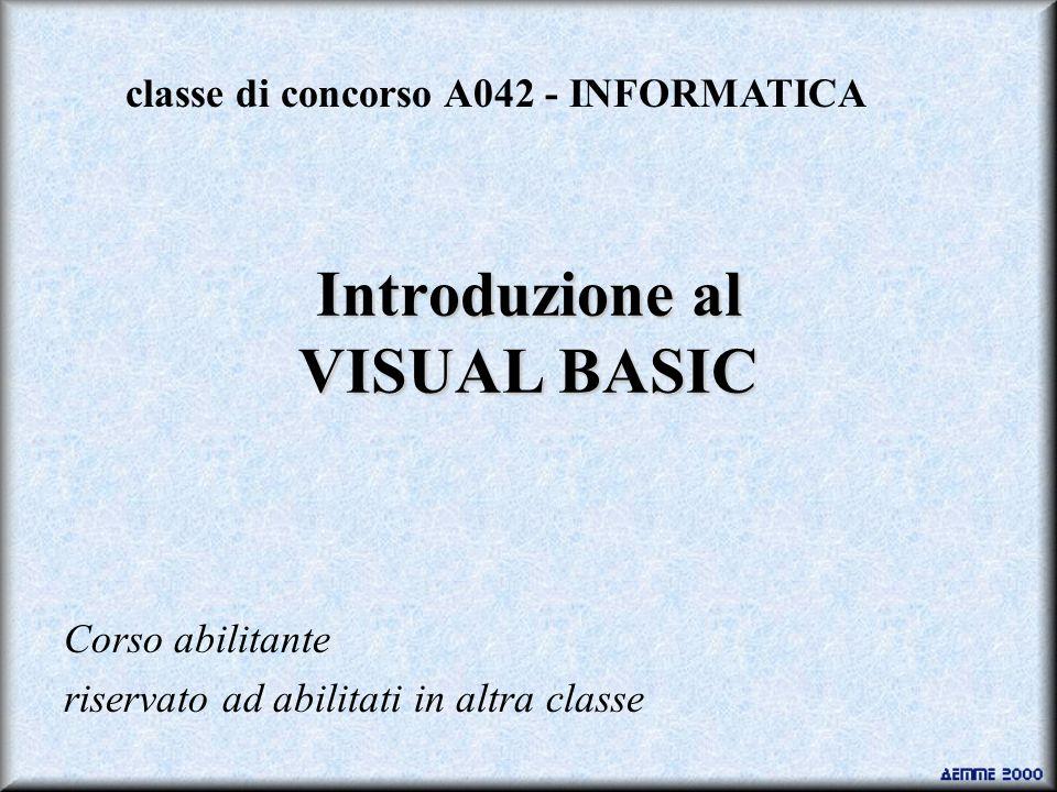 Generalità Microsoft Visual Basic è un programma che consente di sviluppare in modo estremamente semplice e veloce applicazioni per il sistema operativo Windows.