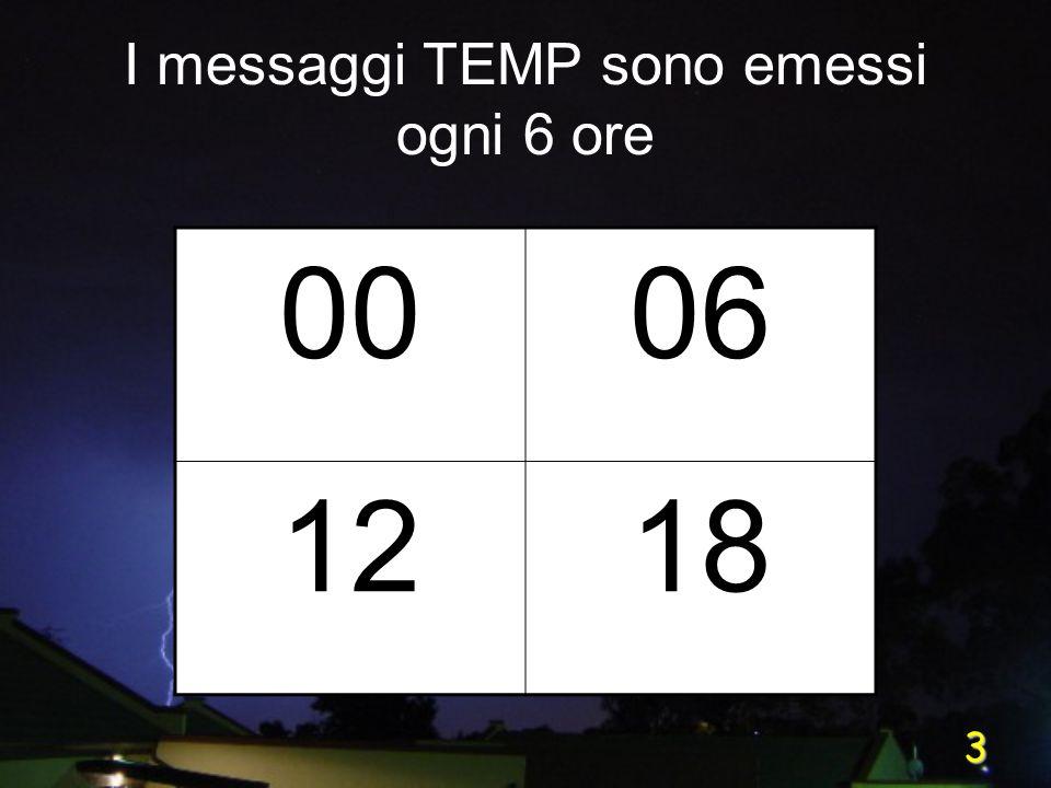 3 I messaggi TEMP sono emessi ogni 6 ore 0006 1218