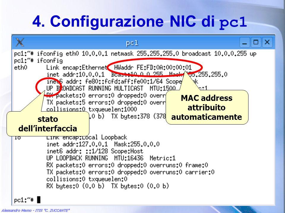 4. Configurazione NIC di pc1 MAC address attribuito automaticamente stato dellinterfaccia