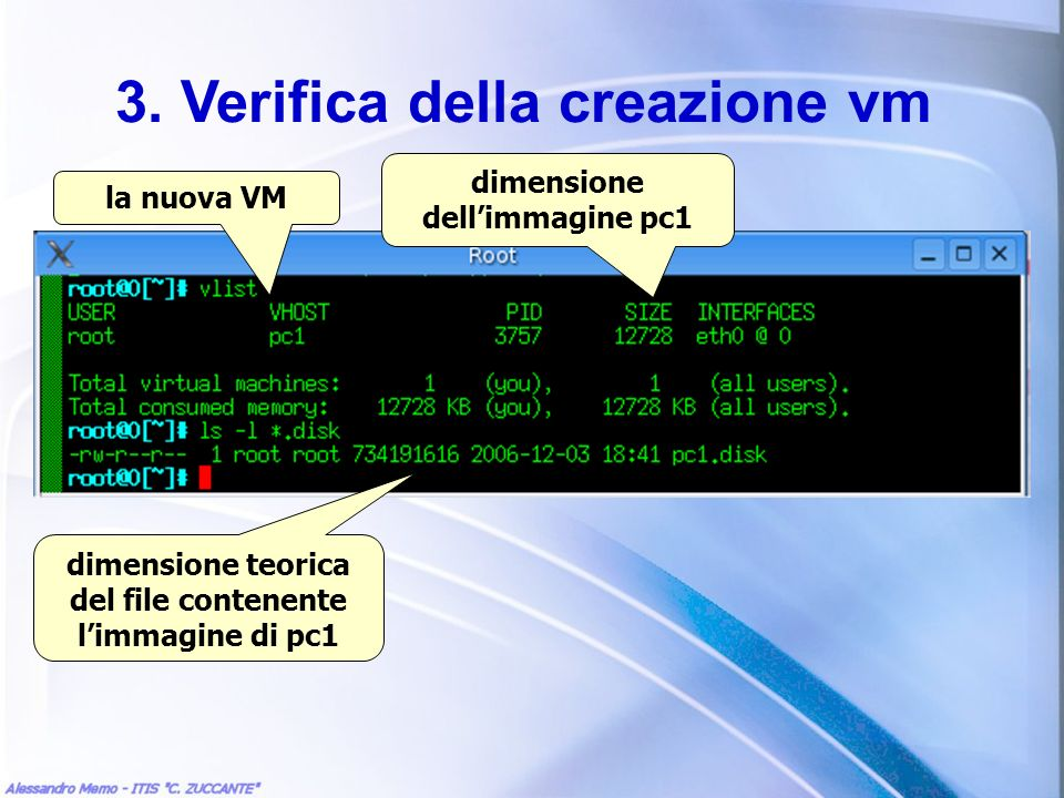 3. Verifica della creazione vm la nuova VM dimensione dellimmagine pc1 dimensione teorica del file contenente limmagine di pc1
