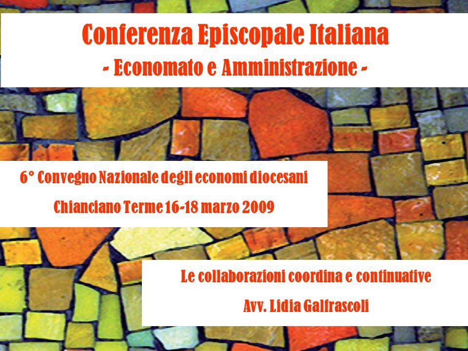 Conferenza Episcopale Italiana - Economato e Amministrazione - 6° Convegno Nazionale degli economi diocesani Chianciano Terme 16-18 marzo 2009 Le coll