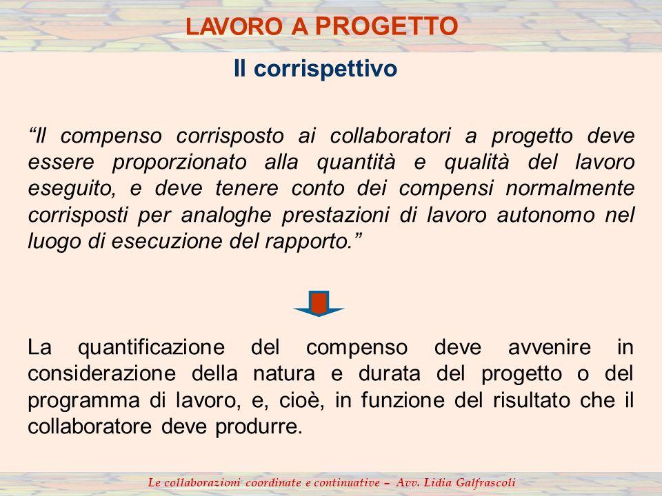 Il compenso corrisposto ai collaboratori a progetto deve essere proporzionato alla quantità e qualità del lavoro eseguito, e deve tenere conto dei com
