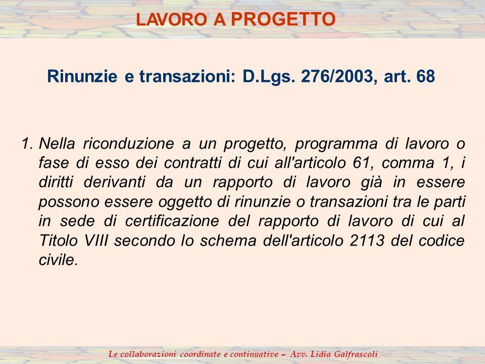1.Nella riconduzione a un progetto, programma di lavoro o fase di esso dei contratti di cui all'articolo 61, comma 1, i diritti derivanti da un rappor