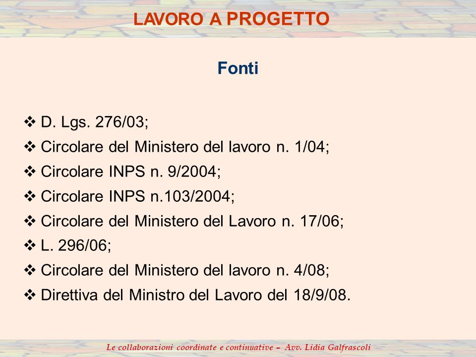 D. Lgs. 276/03; Circolare del Ministero del lavoro n. 1/04; Circolare INPS n. 9/2004; Circolare INPS n.103/2004; Circolare del Ministero del Lavoro n.