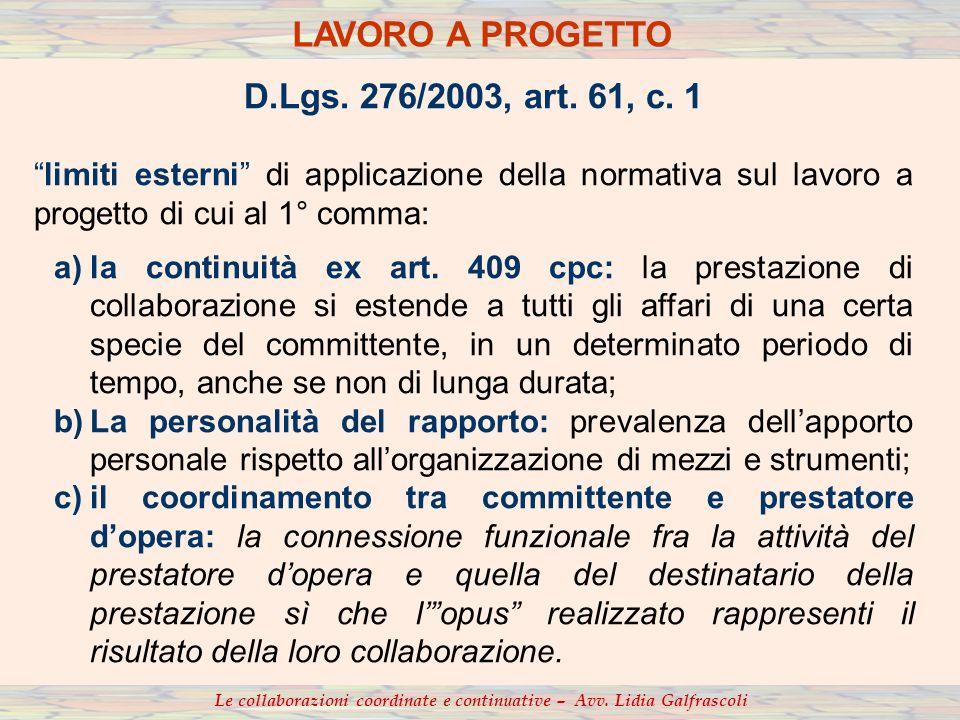 D.Lgs. 276/2003, art. 61, c. 1 limiti esterni di applicazione della normativa sul lavoro a progetto di cui al 1° comma: a)la continuità ex art. 409 cp
