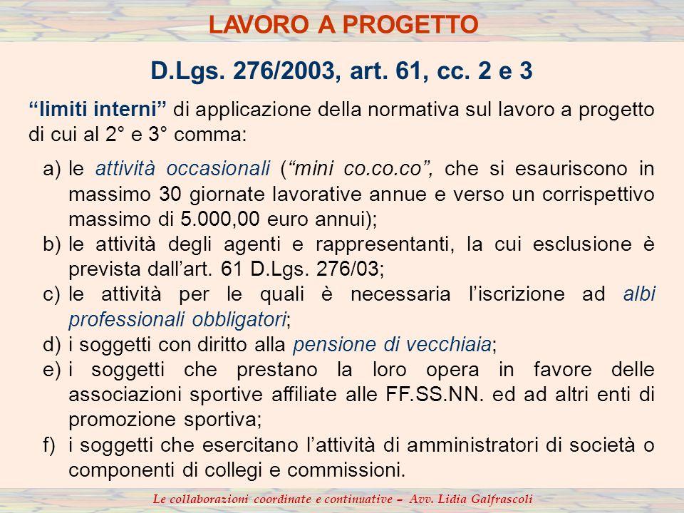 D.Lgs. 276/2003, art. 61, cc. 2 e 3 limiti interni di applicazione della normativa sul lavoro a progetto di cui al 2° e 3° comma: a)le attività occasi