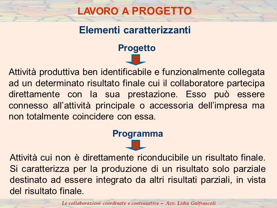 Progetto Attività produttiva ben identificabile e funzionalmente collegata ad un determinato risultato finale cui il collaboratore partecipa direttame