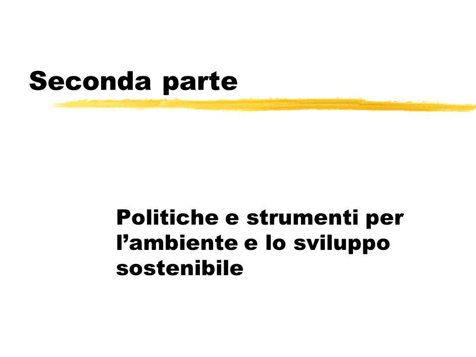 Seconda parte Politiche e strumenti per lambiente e lo sviluppo sostenibile