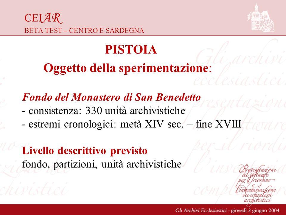 CEI AR BETA TEST – CENTRO E SARDEGNA Fondo del Monastero di San Benedetto - consistenza: 330 unità archivistiche - estremi cronologici: metà XIV sec.