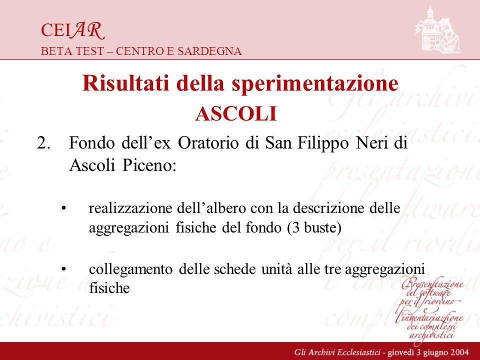 CEI AR BETA TEST – CENTRO E SARDEGNA 2.Fondo dellex Oratorio di San Filippo Neri di Ascoli Piceno: realizzazione dellalbero con la descrizione delle a