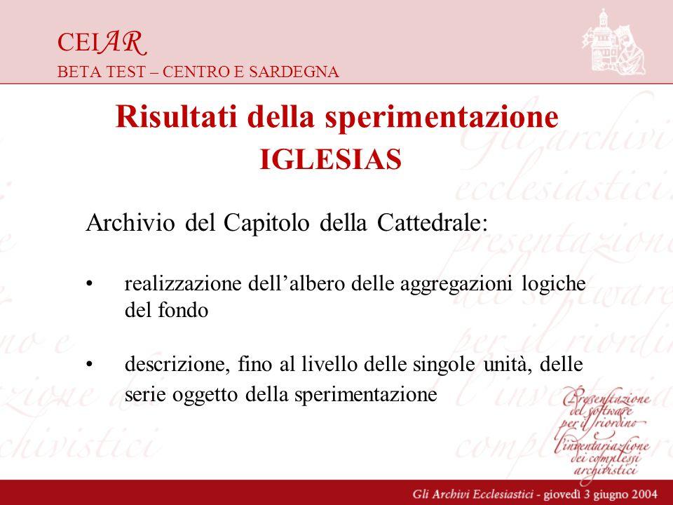 CEI AR BETA TEST – CENTRO E SARDEGNA Archivio del Capitolo della Cattedrale: realizzazione dellalbero delle aggregazioni logiche del fondo descrizione