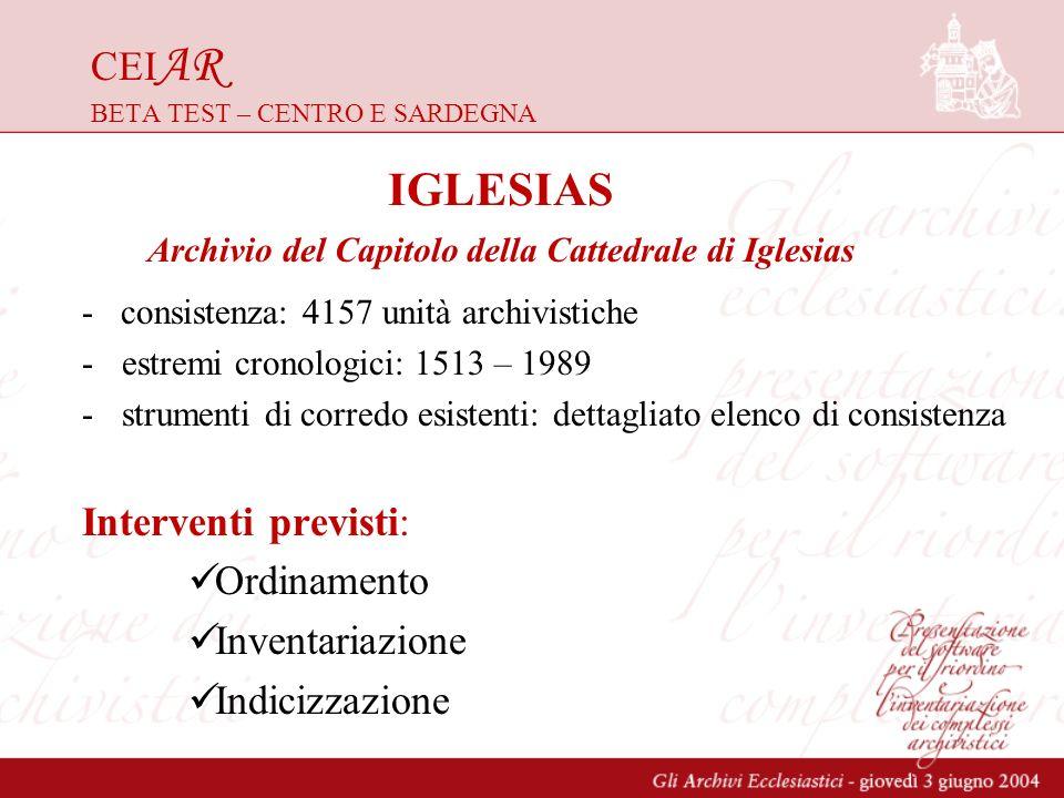 CEI AR BETA TEST – CENTRO E SARDEGNA - consistenza: 4157 unità archivistiche -estremi cronologici: 1513 – 1989 -strumenti di corredo esistenti: dettag