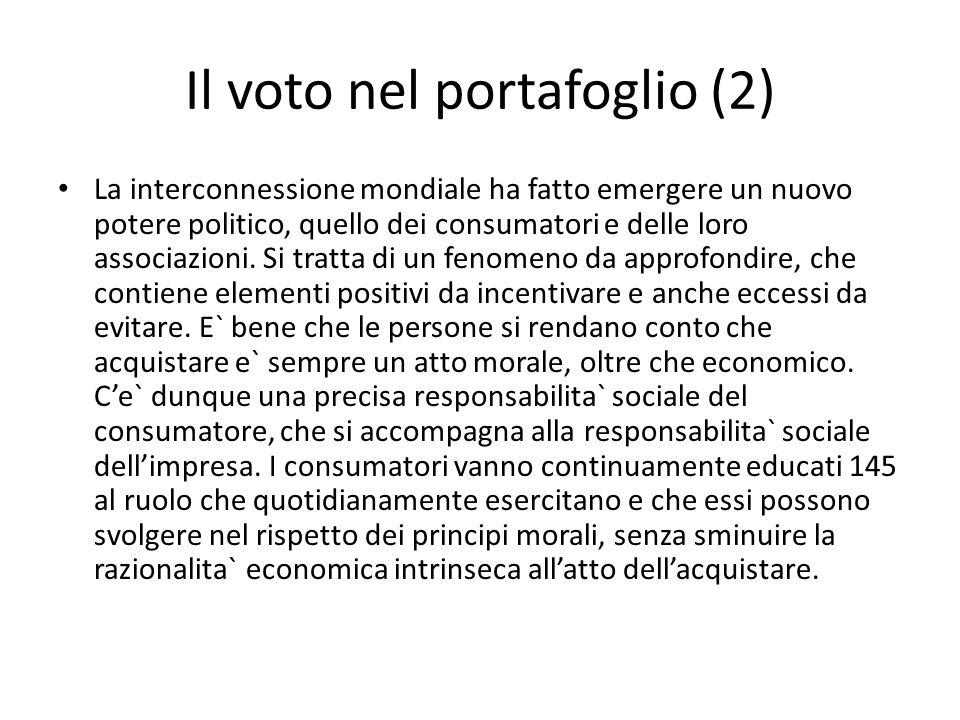 Il voto nel portafoglio (2) La interconnessione mondiale ha fatto emergere un nuovo potere politico, quello dei consumatori e delle loro associazioni.