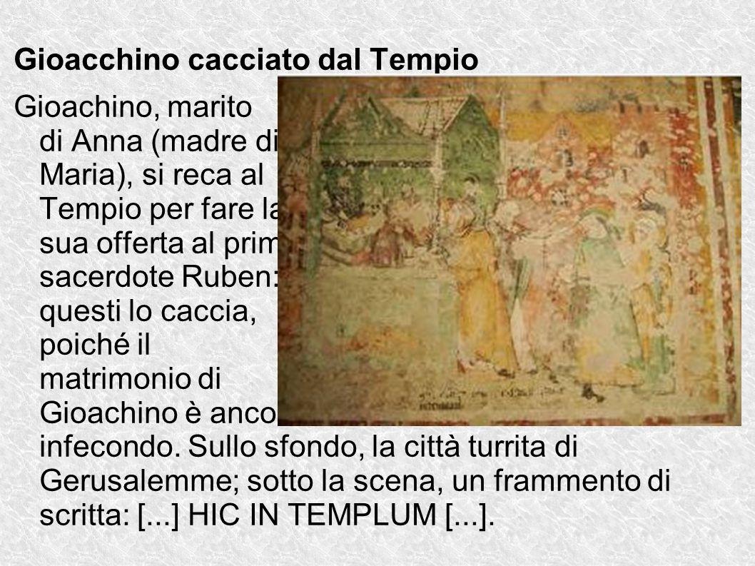 Gioacchino cacciato dal Tempio Gioachino, marito di Anna (madre di Maria), si reca al Tempio per fare la sua offerta al primo sacerdote Ruben: questi